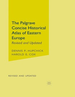 Book The Palgrave Concise Historical Atlas Of Eastern Europe: Revised and Updated by Dennis P. Hupchick