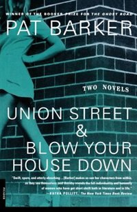 Book Union Street & Blow Your House Down by Pat Barker