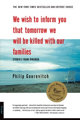 Book We Wish to Inform You that Tomorrow We Will Be Killed with Our Families: Stories From Rwanda by Philip Gourevitch