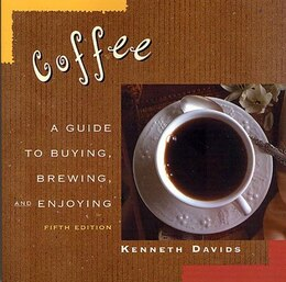 Book Coffee: A Guide to Buying, Brewing, and Enjoying, Fifth Edition by Kenneth Davids
