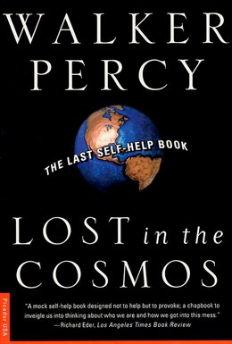 Book Lost In The Cosmos: The Last Self-help Book by Walker Percy