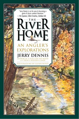 Book River Home: An Angler's Explorations by Jerry Dennis