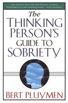 Book The Thinking Person's Guide to Sobriety by Bert Pluymen