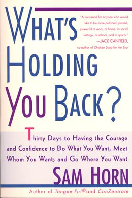 Book What's Holding You Back?: 30 Days to Having the Courage and Confidence to Do What You Want, Meet… by Sam Horn