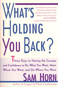 What's Holding You Back?: 30 Days to Having the Courage and Confidence to Do What You Want, Meet…