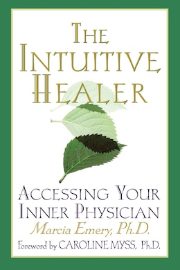 Book The Intuitive Healer: Accessing Your Inner Physician by Caroline Myss
