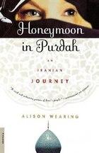 Honeymoon In Purdah: An Iranian Journey