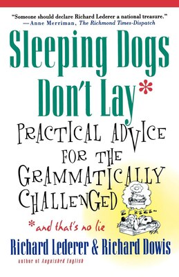 Book Sleeping Dogs Don't Lay: Practical Advice for the Grammatically Challenged by Richard Lederer