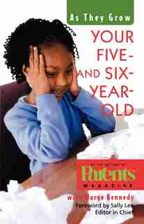 Your Five- and Six-Year-Old: As They Grow by Sally Lee Parents Magazine