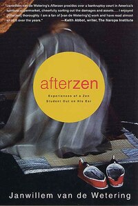 Afterzen: Experiences of a Zen Student Out on His Ear