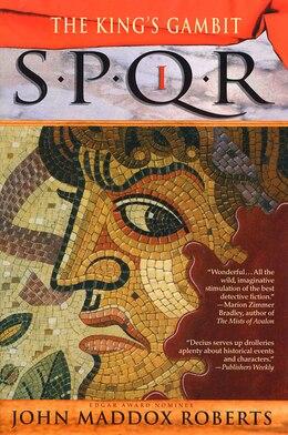 Book SPQR I: The Kings Gambit: SPQR I by John Maddox Roberts