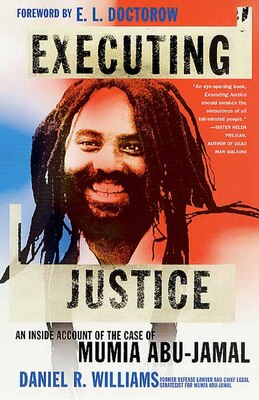 Book Executing Justice: An Inside Account of the Case of Mumia Abu-Jamal by Daniel R. Williams