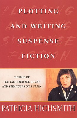Book Plotting And Writing Suspense Fiction by Patricia Highsmith