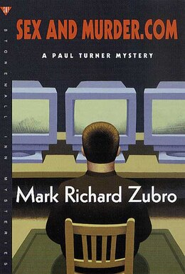 Book Sex and Murder.Com: A Paul Turner Mystery by Mark Richard Zubro