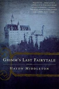 Book Grimm's Last Fairytale by Haydn Middleton