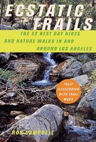 Ecstatic Trails: The 52 Best Day Hikes and Nature Walks in and Around Los Angeles
