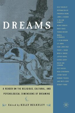 Book Dreams: A Reader on Religious, Cultural and Psychological Dimensions of Dreaming by Kelly Bulkeley