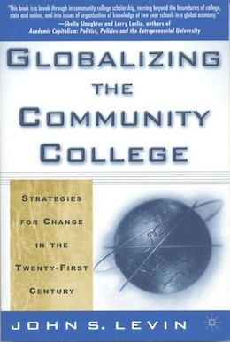 Book Globalizing the Community College: Strategies for Change in the Twenty-First Century by John S. Levin