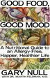Good Food, Good Mood: How to Eat Right to Feel Right by Gary Null