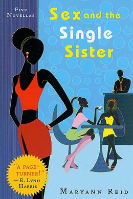 Book Sex and the Single Sister: Five Novellas by Maryann Reid