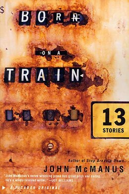 Book Born On A Train: Thirteen Stories by John McManus