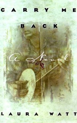Book Carry Me Back by Laura Watt