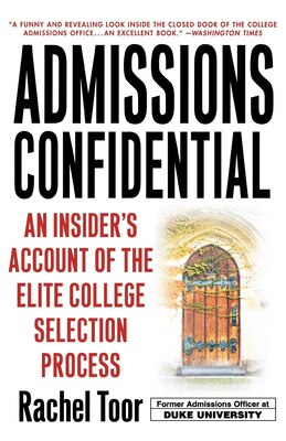 Book Admissions Confidential: An Insider's Account of the Elite College Selection Process by Rachel Toor