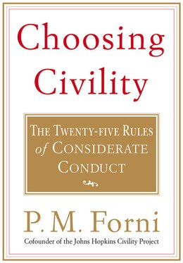 Book Choosing Civility: The Twenty-Five Rules of Considerate Conduct by P. M. Forni