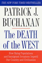 The Death Of The West: How Dying Populations and Immigrant Invasions Imperil Our Country and…