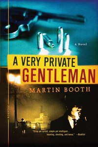 A Very Private Gentleman: A Novel