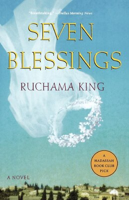 Book Seven Blessings: A Novel by Ruchama King