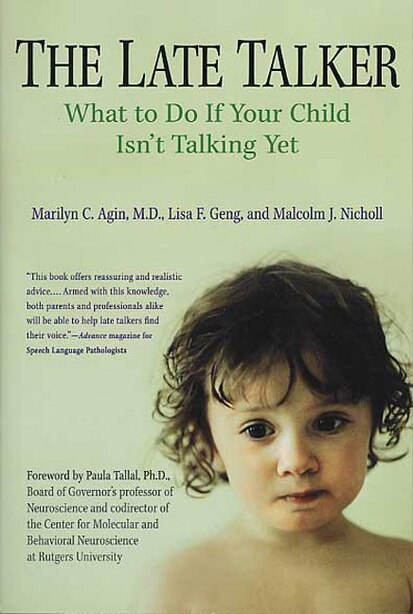 The Late Talker: What to Do If Your Child Isn't Talking Yet by Marilyn C. C. Agin