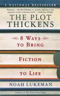 Book The Plot Thickens: 8 ways to bring Fiction to Life by Noah Lukeman