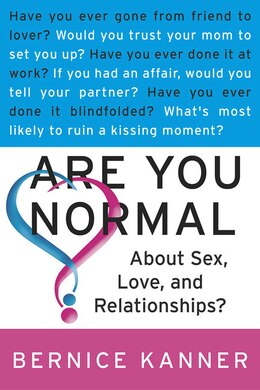 Book Are You Normal About Sex, Love, and Relationships? by Bernice Kanner