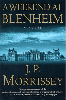 Book A Weekend At Blenheim: A Novel by J. P. Morrissey