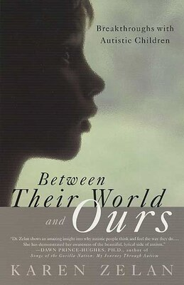Book Between Their World And Ours: Breakthroughs with Autistic Children by Karen Zelan