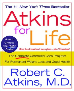 Book Atkins For Life: The Complete Controlled Carb Program for Permanent Weight Loss and Good Health by Robert C. Atkins