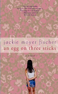 Book An Egg on Three Sticks: A Novel by Jackie Fischer