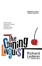 The Cunning Linguist: Ribald Riddles, Lascivious Limericks, Carnal Corn, and Other Good, Clean…