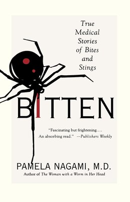 Book Bitten: True Medical Stories Of Bites And Stings by Pamela Nagami