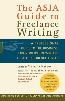 Book The Asja Guide to Freelance Writing: A Professional Guide to the Business, for Nonfiction Writers… by Timothy Harper