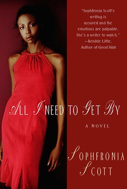 Book All I Need To Get By: A Novel by Sophfronia Scott