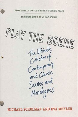 Book Play The Scene: The Ultimate Collection of Contemporary and Classic Scenes and Monologues by Michael Schulman