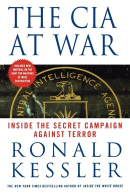 Book The CIA at War: Inside The Secret Campaign Against Terror by Ronald Kessler