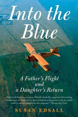Book Into the Blue: A Father's Flight and a Daughter's Return by Susan Edsall