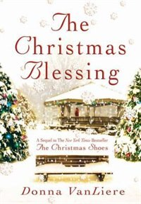 Book The Christmas Blessing: A Novel by Donna Vanliere
