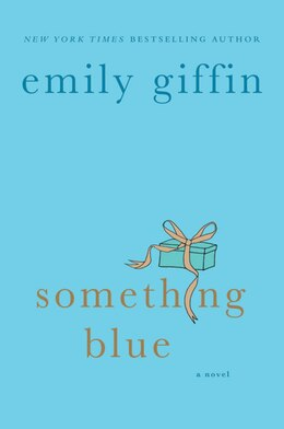 Book Something Blue: A Novel by Emily Giffin