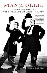 Book Stan And Ollie: The Roots Of Comedy: The Double Life Of Laurel And Hardy by Simon Louvish