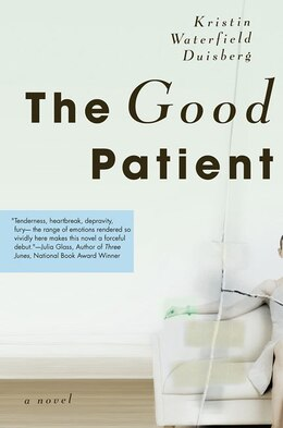 Book The Good Patient: A Novel by Kristin Waterfield Duisberg