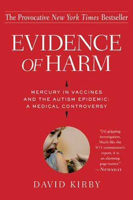Book Evidence Of Harm: Mercury in Vaccines and the Autism Epidemic: A Medical Controversy by David Kirby